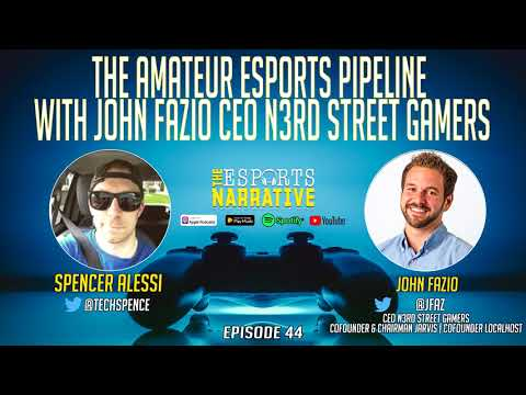 THE AMATEUR ESPORTS PIPELINE WITH JOHN FAZIO CEO N3RD STREET GAMERS