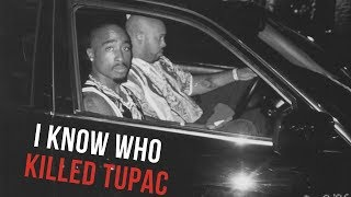 I KNOW WHO KILLED TUPAC