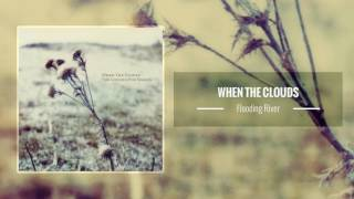 when the clouds – flooding river