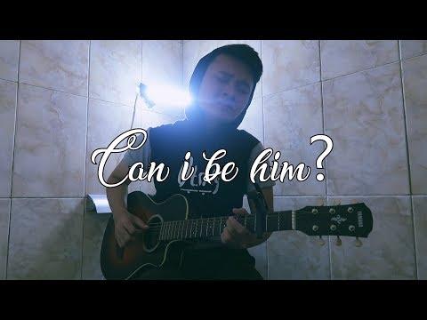 Can i be him - James Arthur (Aziz Ngok Cover)