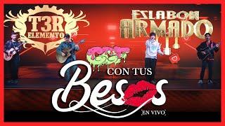 Con Tus Besos - (En Vivo) - Eslabon Armado y T3R Elemento - DEL Records 2020