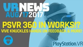 SONY WORKING ON 360 ROOMSCALE FOR PSVR? - VR Dev Updates On Knuckles Controller Testing & More