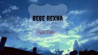 Bebe Rexha- I Got Time //Español + Lyrics//