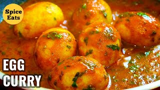 EGG CURRY | EGG MASALA CURRY | EGG CURRY RECIPE | ANDA CURRY | EGG CURRY BY SPICE EATS