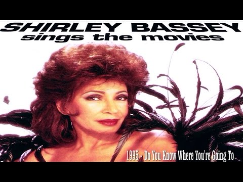 Do You Know Where You're Going To / Hopelessly Devoted To You  -  Shirley Bassey (1995 Recordings)