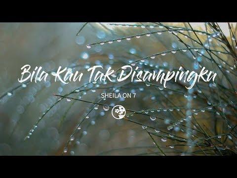 Download Sheila On 7 - Bila Kau Tak Disampingku (Lirik Video)