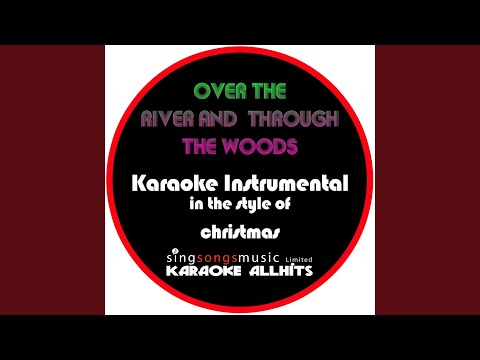 Over the River and Through the Woods (In the Style of Christmas) (Instrumental Version)
