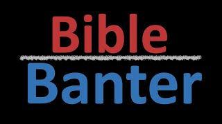 28) Bible Banter 001 - Pastor Satyajit Deodhar - 16 September 2020