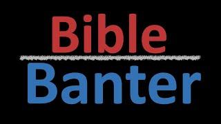 28) Bible Banter 001 - Pastor Satyajit Deodhar - 16 September 2020