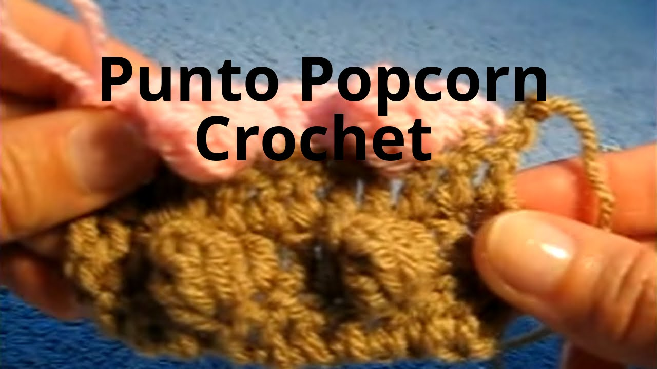 LECCION 13 Curso crochet o ganchillo: Punto Popcorn, bodoque o ...