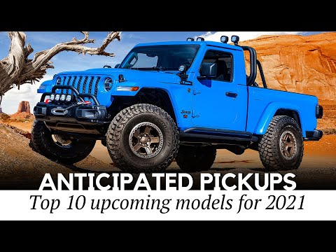 Top 10 Anticipated Pickup Trucks to Arrive in 2021 (Rundown of News and Rumors)