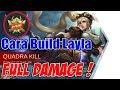 TIPS & TRIK Cara Menggunakan LAYLA | Build Item | Menang Battle + MVP | Mobile Legends Indonesia