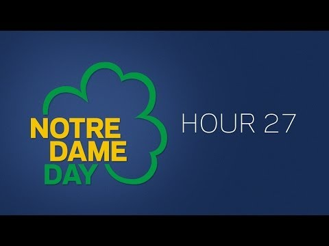 Notre Dame Day 2014 - Hour 27