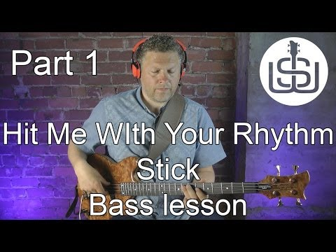 Hit Me With Your Rhythm Stick bass lesson Part 1
