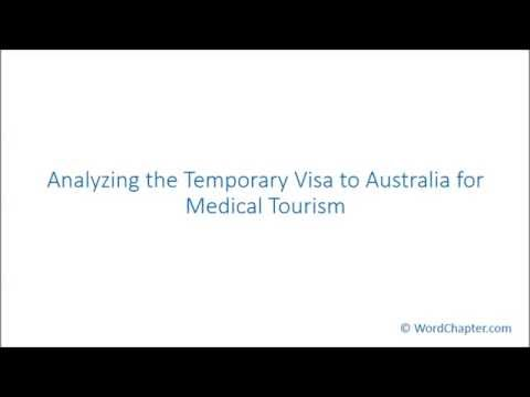 Analyzing the Temporary Visa to Australia for Medical Tourism