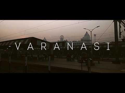 Unforgettable Varanasi (2019) - Travel Video