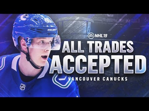 ACCEPTING ALL TRADES with the VANCOUVER CANUCKS | NHL 19 Franchise Mode Challenge