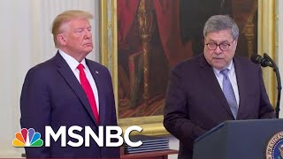 Former DOJ Insider Blasts Bill Barr: He's 'Weaponizing' Justice Dept. To Shield Trump | MSNBC