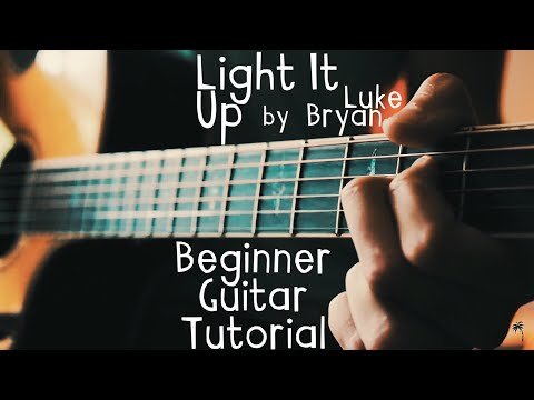 Light It Up Guitar Tutorial by Luke Bryan // Light It Up Guitar Lesson for Beginners!