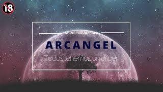 ARCANGEL- Significado del Nombre Arcangel 🔞 ¿Que Significa?