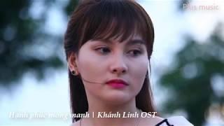 Hạnh phúc mong manh   NHẠC PHIM   SỐNG CHUNG VỚI MẸ CHỒNG   Khánh Linh OST