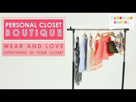 Personal Closet Boutique: Wear & Love Everything In Your Closet