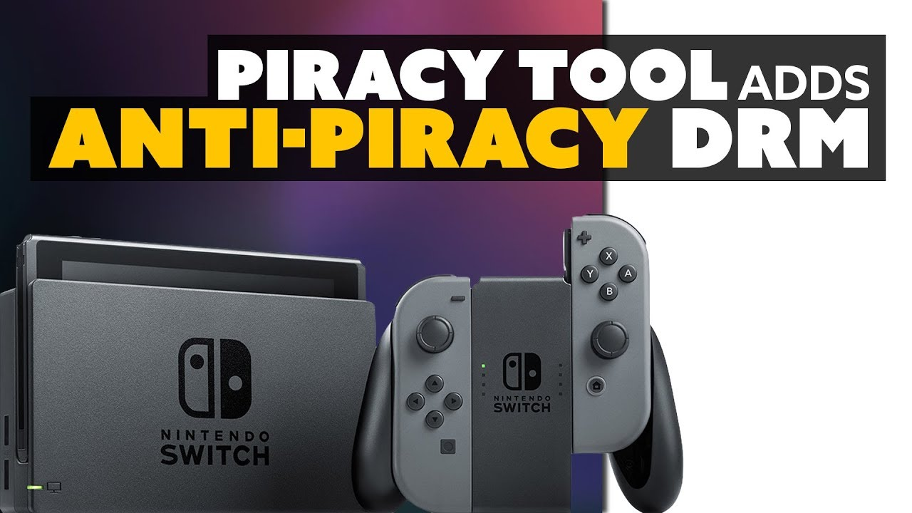 Nintendo Switch Piracy Tool Has Anti-Piracy DRM