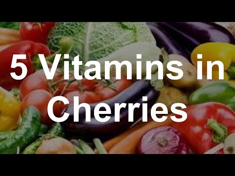 5 Vitamins in Cherries - Health Benefits of Cherries
