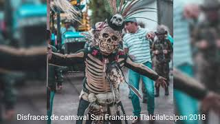 Disfraces del Carnaval de San Francisco Tlalcilalcalpan 2018 💀🤡👿