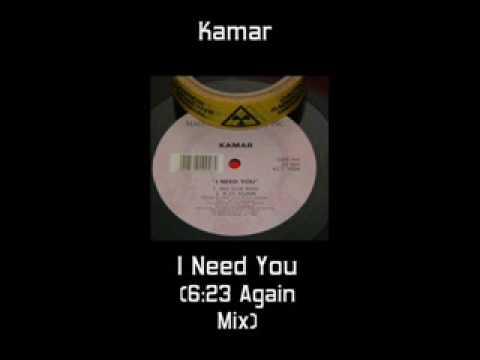 Kamar - I Need You (6:23 Again Mix) (Kerri Kaoz Chandler)