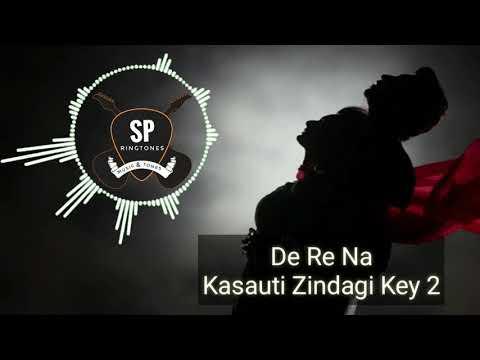 De Re Na || Kasauti Zindagi Key 2 || Star Plus || SP Ringtone