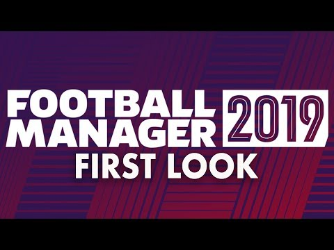 Football Manager 2019 | First Look & Review of FM19 Gameplay