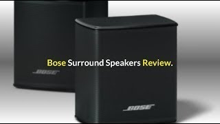 Bose Surround Speakers Review