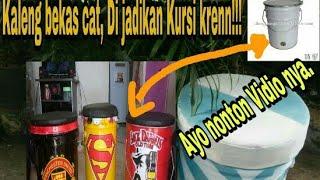 Kaleng Bekas cat, Di sulap Jadi Kursi Cantik loh!!!!
