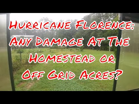 Hurricane Florence: Before, During and After at The Homestead & Off Grid Cabin