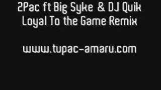 2Pac Loyal To The Game Remix