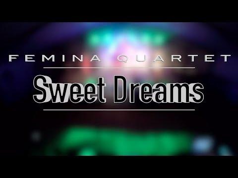 Sweet Dreams - Eurythmics (Femina Quartet Cover)