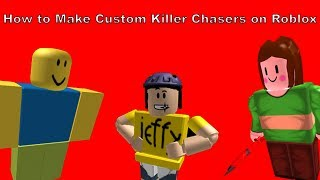 How to make a CUSTOM Chaser/Killer Roblox With it's own JUMPSCARE Tutorial!