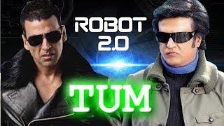 Robot 2.0 Song - Tum | Rajnikant | Akshay Kumar | Amy Jackson | Abshek Intone