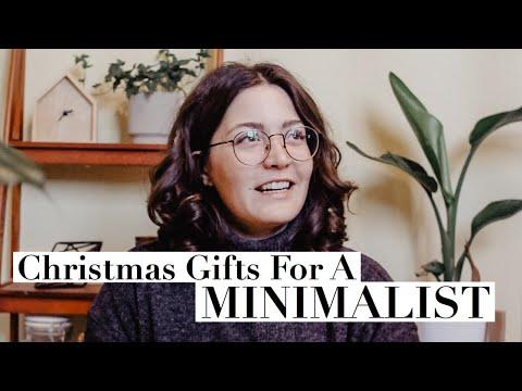 Christmas Gifts For Someone Who Has Everything    MINIMALISM