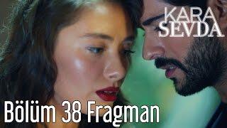 Kara Sevda 38. Bölüm Fragman