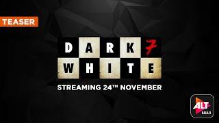 Dark 7 White | Official Teaser | Starring Sumeet Vyas, Nidhi Singh, Jatin Sarna | ALTBalaji
