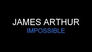 James Arthur - Impossible [Lyrics] HQ