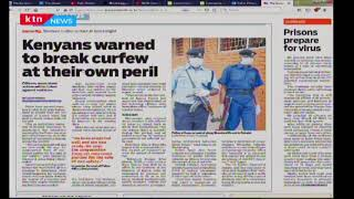 Kenyans warned to break curfew at their own peril | Today in the press