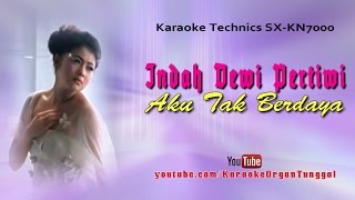 Video Indah Dewi Pertiwi - Aku Tak Berdaya | Karaoke Technics SX-KN7000 download MP3, 3GP, MP4, WEBM, AVI, FLV Oktober 2018