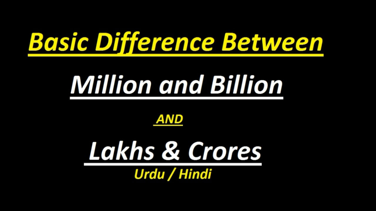 Difference Between Million Billion And Lakhs Crores Urdu Hindi