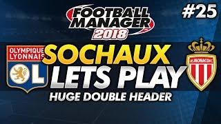 FC Sochaux - Episode 25: Huge Double Header #FM18 | Football Manager 2018 Lets Play thumbnail