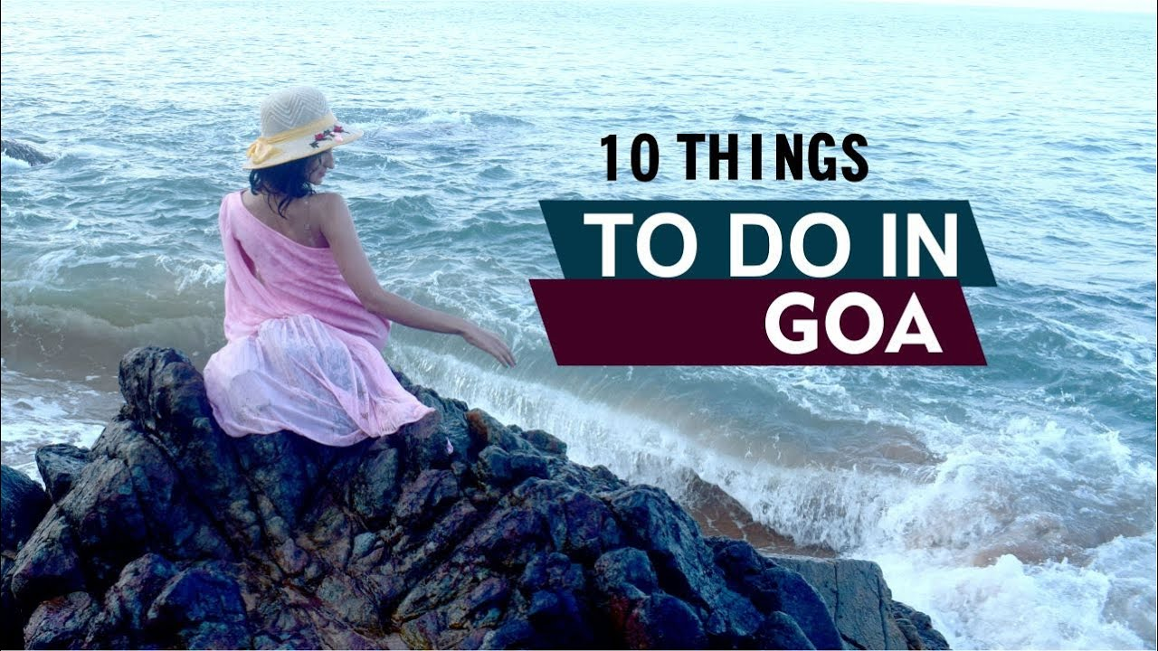Top 10 places must visit in Goa   Goa Tourism