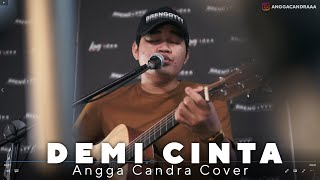 Download Lagu DEMI CINTA - ANGGA CANDRA COVER mp3