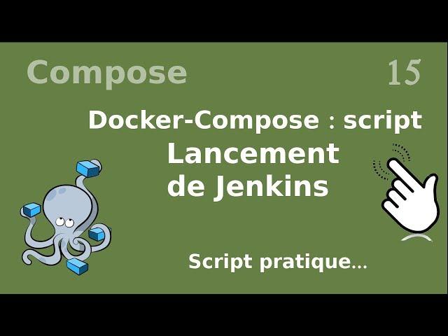 Docker-compose - 15. Script : lancement de jenkins
